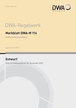 Abbildung von Merkblatt DWA-M 114 Abwasserwärmenutzung (Entwurf) | 1. Auflage | 2018 | beck-shop.de