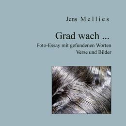 Abbildung von Mellies | Grad wach ... | 2. Auflage | 2018 | Foto-Essay mit gefundenen Wort...