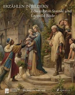 Abbildung von Rott / Sölter   Erzählen in Bildern. Edward von Steinle und Leopold Bode   1. Auflage   2018   beck-shop.de