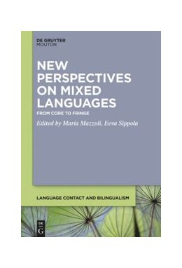 Abbildung von Mazzoli / Sippola | New Perspectives on Mixed Languages | 2021 | From Core to Fringe | 18