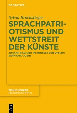 Abbildung von Brockstieger | Sprachpatriotismus und Wettstreit der Künste | 2018 | Johann Fischart im Kontext der... | 227