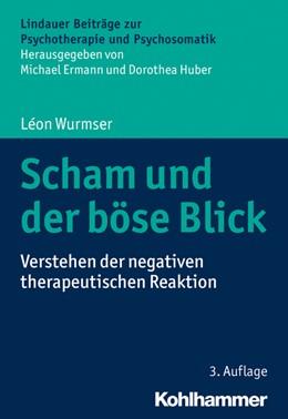 Abbildung von Wurmser | Scham und der böse Blick | 3. Auflage | 2019 | Verstehen der negativen therap...