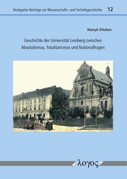 Abbildung von Ditchen | Geschichte der Universität Lemberg zwischen Absolutismus, Totalitarismus und Nationalfragen | 1. Auflage | 2018 | 12 | beck-shop.de
