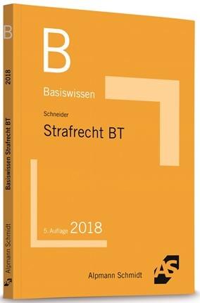 Basiswissen Strafrecht Besonderer Teil | Schneider | 5. Auflage, 2018 | Buch (Cover)