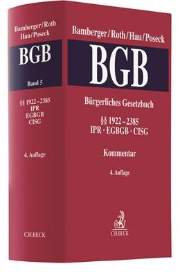 Abbildung von Bamberger / Roth / Hau / Poseck | Bürgerliches Gesetzbuch: BGB, Band 5: §§ 1922-2385 • IPR, EGBGB, CISG | 4. Auflage | 2020