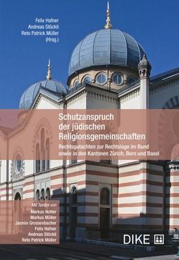 Abbildung von Hafner / Stöckli | Schutzanspruch der jüdischen Religionsgemeinschaften | 1. Auflage | 2018 | beck-shop.de