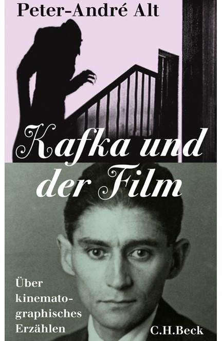 Cover: Peter-André Alt, Kafka und der Film