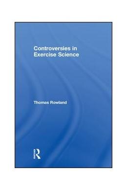 Abbildung von Rowland | Controversies in Exercise Science | 1. Auflage | 2018 | beck-shop.de