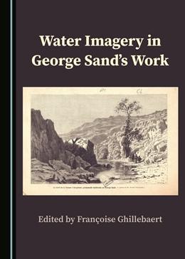 Abbildung von Water Imagery in George Sand's Work | 1. Auflage | 2018 | beck-shop.de