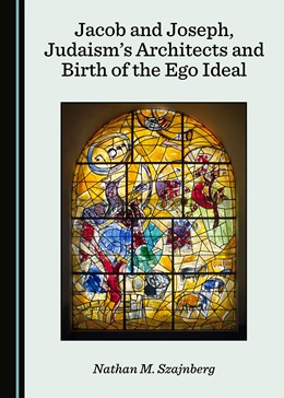 Abbildung von Jacob and Joseph, Judaism's Architects and Birth of the Ego Ideal   1. Auflage   2018   beck-shop.de