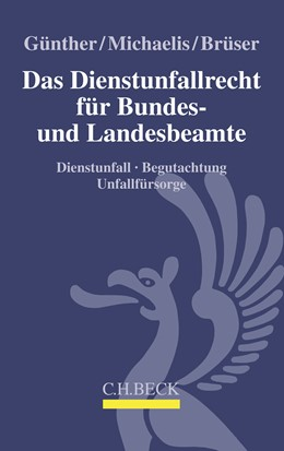 Abbildung von Günther / Michaelis | Das Dienstunfallrecht für Bundes- und Landesbeamte | 1. Auflage | 2019 | beck-shop.de