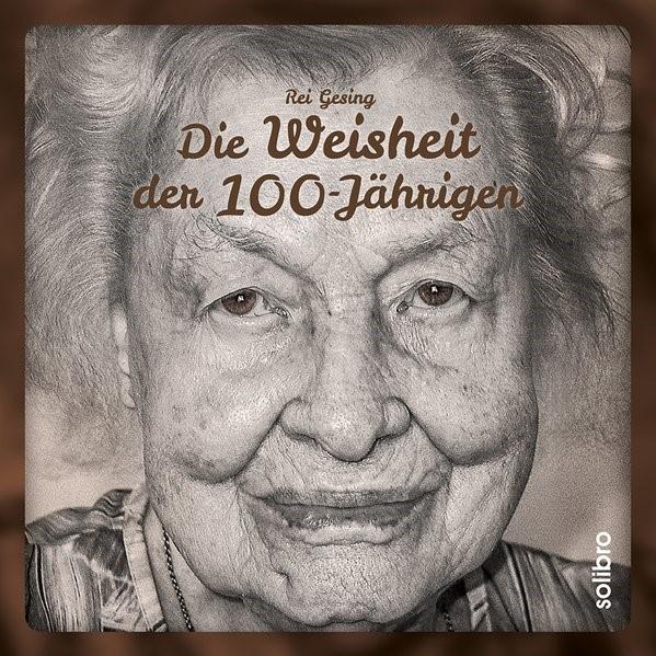 Abbildung von Gesing | Die Weisheit der 100-Jährigen | 2018