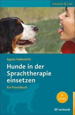 Abbildung von Habenicht   Hunde in der Sprachtherapie einsetzen   2. Auflage   2018   beck-shop.de