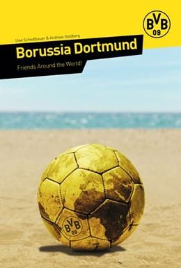 Abbildung von Schedlbauer / Goldberg | Borussia Dortmund | 2018 | Friends Around the World!