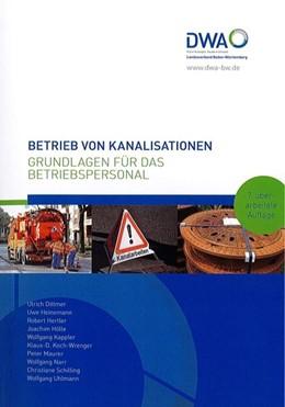 Abbildung von Dittmer / Heinemann / Uhlmann | Betrieb von Kanalisationen | überarbeitete | 2018 | Grundlagen für das Betriebsper...