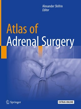 Abbildung von Shifrin | Atlas of Adrenal Surgery | 1. Auflage | 2019 | beck-shop.de