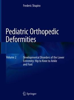 Abbildung von Shapiro   Pediatric Orthopedic Deformities, Volume 2   1. Auflage   2019   beck-shop.de