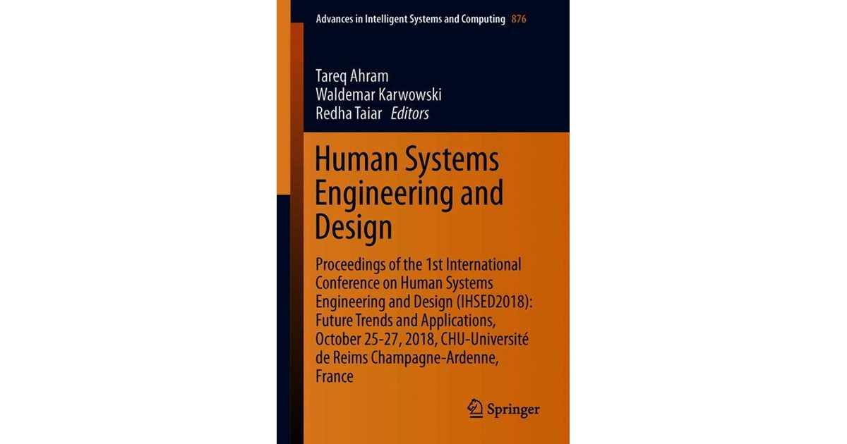 Human Systems Engineering And Design Ahram Karwowski Taiar