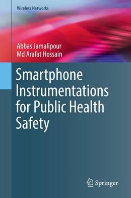 Abbildung von Jamalipour / Hossain | Smartphone Instrumentations for Public Health Safety | 1. Auflage | 2018 | beck-shop.de