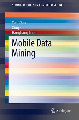 Abbildung von Yao / Su / Tong   Mobile Data Mining   1st ed. 2018   2018