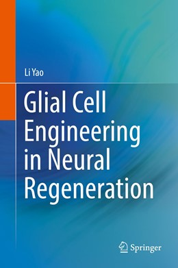 Abbildung von Yao | Glial Cell Engineering in Neural Regeneration | 1st ed. 2018 | 2018
