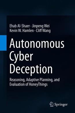 Abbildung von Al-Shaer / Wei | Autonomous Cyber Deception | 1. Auflage | 2019 | beck-shop.de