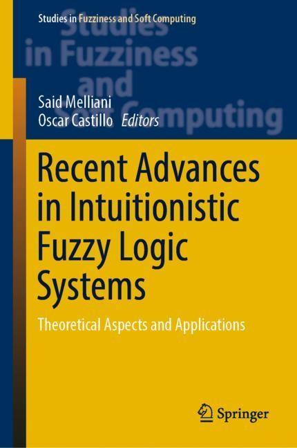 Abbildung von Melliani / Castillo | Recent Advances in Intuitionistic Fuzzy Logic Systems | 1st ed. 2019 | 2018