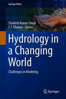 Abbildung von Singh / Dhanya | Hydrology in a Changing World | 1. Auflage | 2019 | beck-shop.de