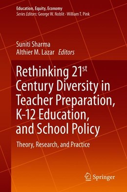 Abbildung von Sharma / Lazar | Rethinking 21st Century Diversity in Teacher Preparation, K-12 Education, and School Policy | 1. Auflage | 2019 | 7 | beck-shop.de