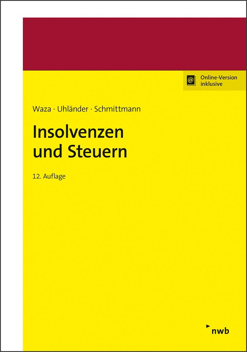 Insolvenzen und Steuern | Waza / Uhländer / Schmittmann | 12., völlig überarbeitete und aktualisierte Auflage, 2018 | Buch (Cover)