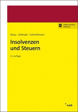 Abbildung von Waza / Uhländer | Insolvenzen und Steuern | 12. Auflage | 2019 | beck-shop.de