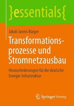 Abbildung von Bürger | Transformationsprozesse und Stromnetzausbau | 2018 | Herausforderungen für die deut...