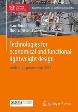 Abbildung von Dröder / Vietor | Technologies for economical and functional lightweight design | 1. Auflage | 2019 | beck-shop.de