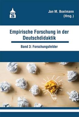 Abbildung von Boelmann | Empirische Forschung in der Deutschdidaktik | 2018 | Band 3: Forschungsfelder der D...