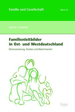 Abbildung von Schiefer | Familienleitbilder in Ost- und Westdeutschland | 2018 | Dimensionierung, Struktur und ... | 34