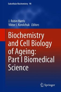 Abbildung von Harris / Korolchuk | Biochemistry and Cell Biology of Ageing: Part I Biomedical Science | 1. Auflage | 2019 | 90 | beck-shop.de