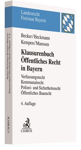 Abbildung von Becker / Heckmann / Kempen / Manssen | Klausurenbuch Öffentliches Recht in Bayern | 4. Auflage | 2019 | Verfassungsrecht, Kommunalrech...