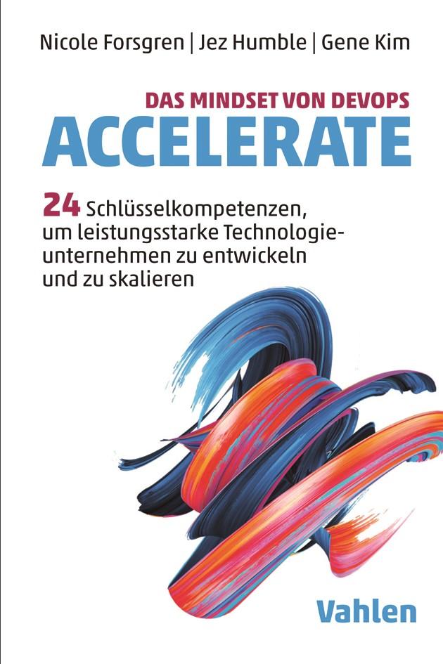 Das Mindset von DevOps: Accelerate   Forsgren / Humble / Kim, 2019   Buch (Cover)