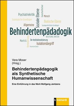 Abbildung von Moser   Behindertenpädagogik als Synthetische Humanwissenschaft   2018   Eine Einführung in das Werk Wo...