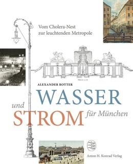 Abbildung von Rotter | Wasser und Strom für München | 1. Auflage | 2018 | beck-shop.de