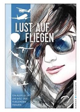 Abbildung von Lust auf Fliegen   1. Auflage   2018   beck-shop.de