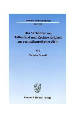 Abbildung von Schmid | Das Verhältnis von Tatbestand und Rechtswidrigkeit aus rechtstheoretischer Sicht. | 2002 | 209