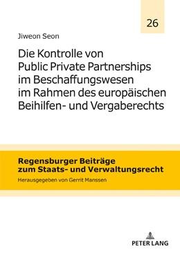 Abbildung von Seon | Die Kontrolle von Public Private Partnerships im Beschaffungswesen im Rahmen des europäischen Beihilfen- und Vergaberechts | 2018