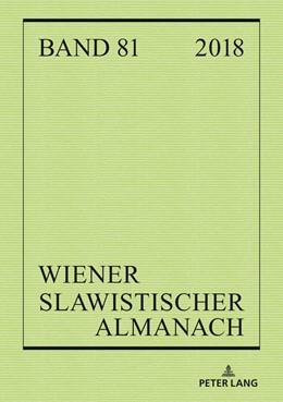 Abbildung von Deutschmann / Mendoza / Reuther | Wiener Slawistischer Almanach Band 81/2018 | 2018 | Österreichische Beiträge zum I...