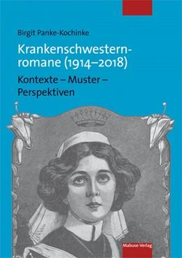 Abbildung von Panke-Kochinke   Krankenschwesternromane (1914-2018)   1. Auflage   2018   beck-shop.de