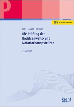Abbildung von Breit / Solveen | Die Prüfung der Rechtsanwalts- und Notarfachangestellten | 11. Auflage | 2019 | beck-shop.de