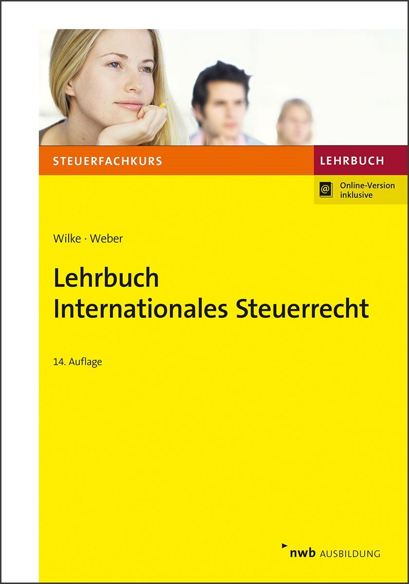 Lehrbuch Internationales Steuerrecht | Wilke / Weber, LL.M. | 14., vollständig überarbeitete und erweiterte Auflage, 2018 | Buch (Cover)