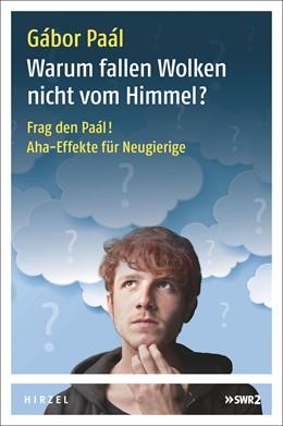 Abbildung von Paál | Warum fallen Wolken nicht vom Himmel? | 1. Auflage | 2018 | beck-shop.de