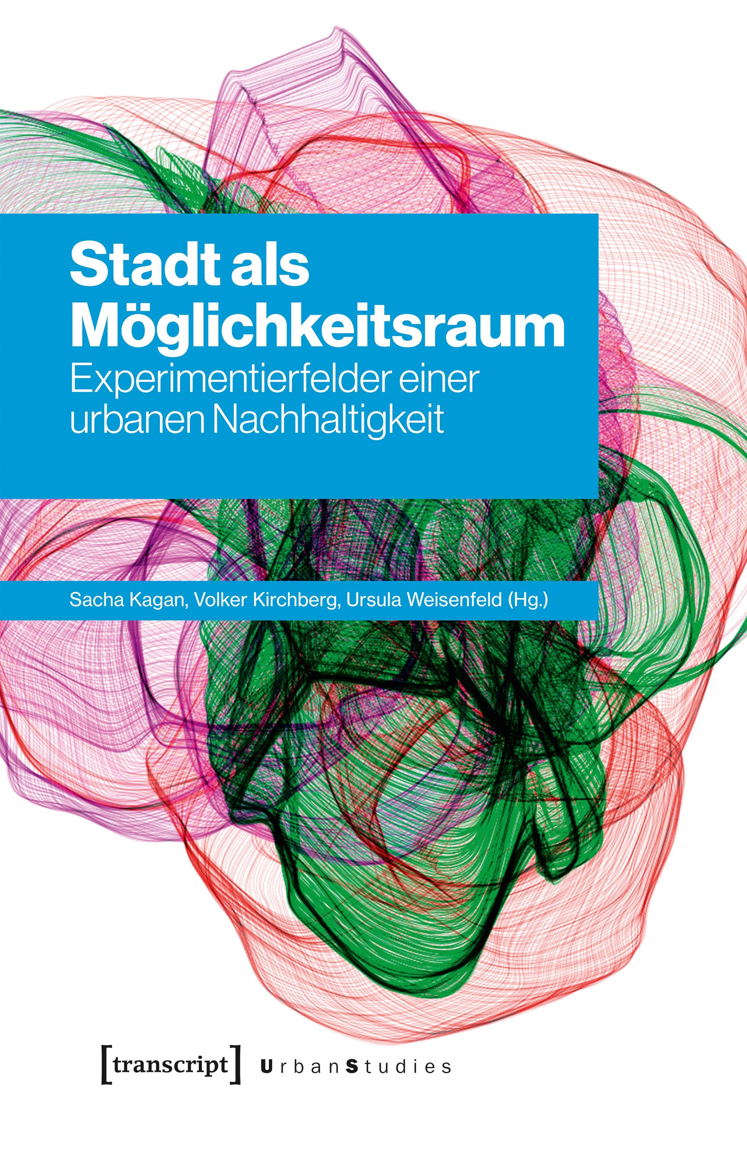 Stadt als Möglichkeitsraum   Kagan / Kirchberg / Weisenfeld, 2019   Buch (Cover)