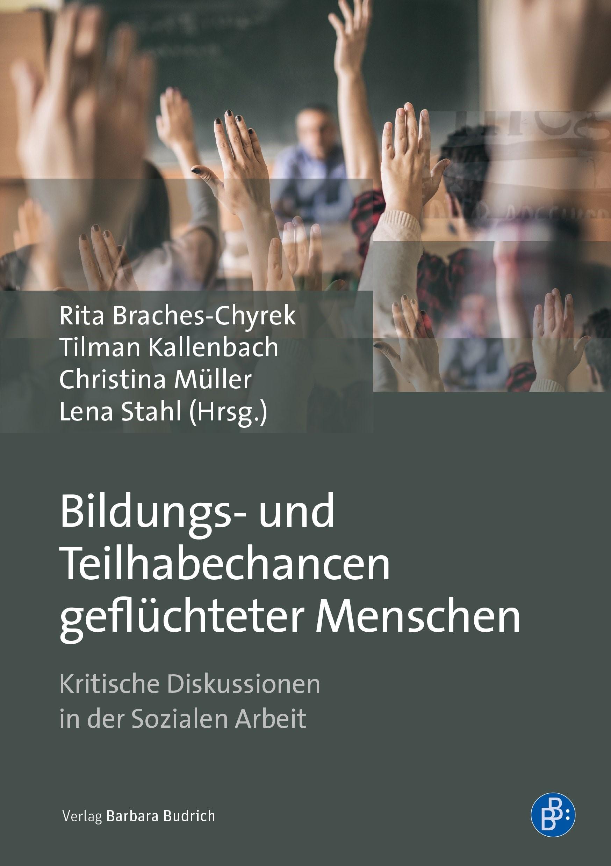 Bildungs- und Teilhabechancen geflüchteter Menschen | Braches-Chyrek / Kallenbach / Müller / Stahl, 2018 | Buch (Cover)